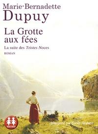 Marie-Bernadette Dupuy - Le moulin du Loup Tome 4 : La Grotte aux fées. 2 CD audio MP3