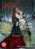 Marie-Bernadette Dupuy - Le moulin du loup. 2 CD audio MP3
