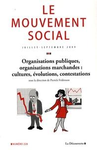 Patrick Fridenson - Le mouvement social N° 228, Juillet-sept : Organisations publiques, organisations marchandes : cultures, évolutions, contestations.