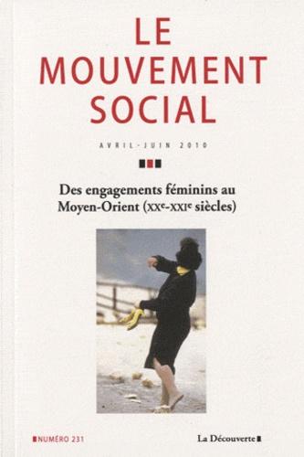 Leyla Dakhli et Stéphanie Latte Abdallah - Le mouvement social N° 231, Avril-Juin 2 : Des engagements au féminin au Moyen-Orient (XXe - XXIe siècles).