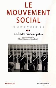 Maria Malatesta et Liora Israël - Le mouvement social N° 240, juillet-spet : Défendre l'ennemi public.