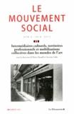 Olivier Roueff et Séverine Sofio - Le mouvement social N° 243, Avril-juin 2 : Intermédiaires culturels, territoires professionnels et mobilisations collectives dans les mondes de l'art.
