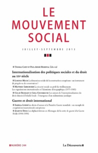 Thomas Cayet et Paul-André Rosental - Le mouvement social N° 244, Juillet-sept : Internationalisation des politiques sociales et du droit au XXe siècle ; Guerre et droit international.