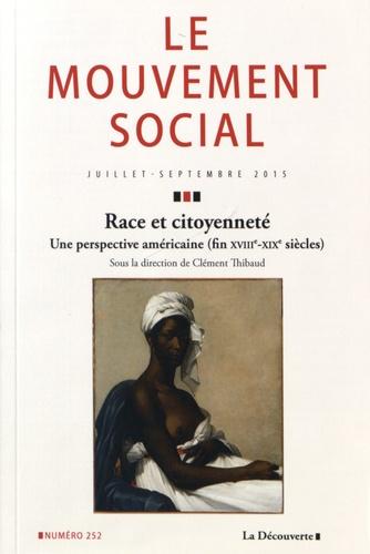 Clément Thibaud - Le mouvement social N° 252, Juillet-sept : Race et citoyenneté dans les Amériques (1770-1910).