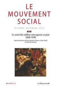 Jean-François Chanet et Claire Fredj - Le mouvement social N° 257, octobre-déce : La santé des soldats entre guerre et paix (1830-1930).