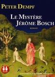 Peter Dempf - Le mystère Jérôme Bosch. 2 CD audio MP3