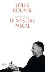 Louis Bouyer - Le mystère pascal - Méditation sur la liturgie des trois derniers jours de la Semaine Sainte.