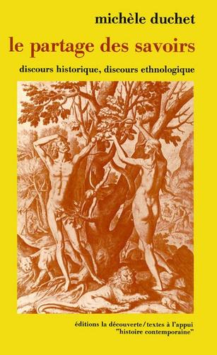 Le partage des savoirs. Discours historique et discours ethnologique