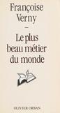 Françoise Verny - Le Plus beau métier du monde.