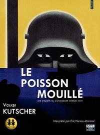 Volker Kutscher - Le poisson mouillé - Une enquête du commissaire Gereon Rath. 1 CD audio MP3