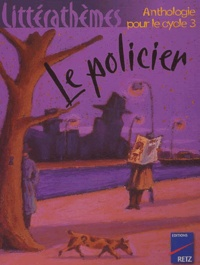 Alain Héril et Dominique Mégrier - Le policier. - Anthologie pour le cycle 3.