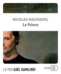 Nicolas Machiavel - Le Prince. 1 CD audio MP3