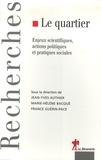 Marie-Hélène Bacqué et France Guérin-Pace - Le quartier - Enjeux scientifiques, actions politiques et pratiques sociales.