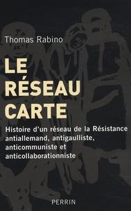 Le réseau carte - Histoire dun réseau de la Résistance antiallemand, antigaulliste, anticommuniste et anticollaborationniste.pdf