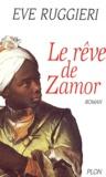 Eve Ruggieri - Le rêve de Zamor.