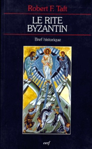 Robert Taft - Le rite byzantin - Bref historique.