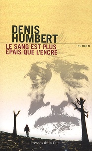 Denis Humbert - Le sang est plus épais que l'eau.