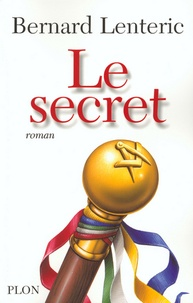 Bernard Lenteric - Le secret.