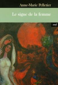 Anne-Marie Pelletier - Le signe de la femme.