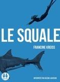 Francine Kreiss - Le squale. 1 CD audio MP3