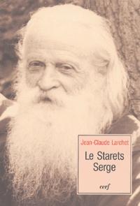 Jean-Claude Larchet - Le Starets Serge.