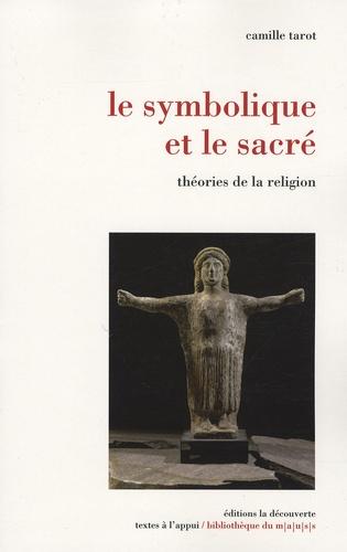 Camille Tarot - Le symbolique et le sacré - Théories de la religion.