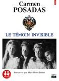Carmen Posadas - Le témoin invisible. 1 CD audio MP3