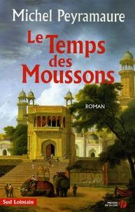 Michel Peyramaure - Le Temps des Moussons.