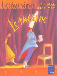 Dominique Mégrier et Alain Héril - Le théâtre - Anthologie pour le cycle 3.