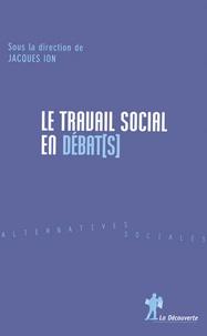 Jacques Ion - Le travail social en débat[s.