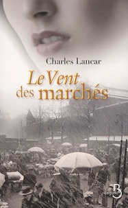 Charles Lancar - Le vent des marchés.