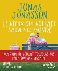 Jonas Jonasson - Le vieux qui voulait sauver le monde. 1 CD audio MP3