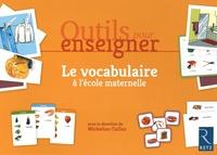 Micheline Cellier - Le vocabulaire à l'école maternelle - Outils pour enseigner.