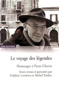 Delphine Lauritzen et Michel Tardieu - Le voyage des légendes - Hommages à Pierre Chuvin.