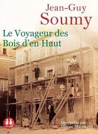 Jean-Guy Soumy - Le voyageur des Bois d'en Haut. 1 CD audio MP3