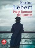 Karine Lebert - Les amants de l'été 44 Tome 2 : Pour l'amour de Lauren. 1 CD audio MP3