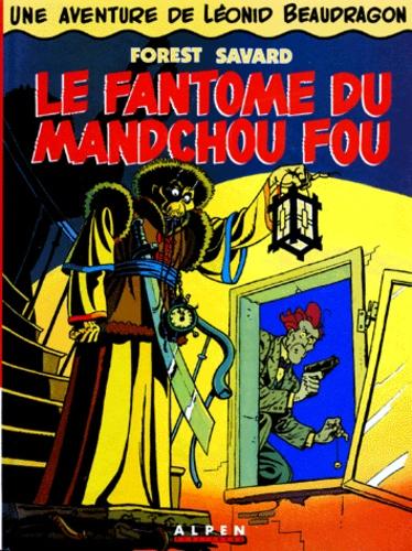 Forest et  Savard - Les aventures de Léonid Beaudragon N° 1 : Le fantôme du Mandchou fou.
