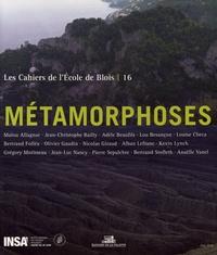 Olivier Gaudin - Les cahiers de l'Ecole de Blois N° 16 : Métamorphoses.