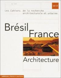 Philippe Panerai et Yannis Tsiomis - Les cahiers de la recherche architecturale et urbaine N° 18/19, Mai 2006 : Brésil France Architecture.