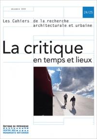 Kenneth Frampton et Hélène Jannière - Les cahiers de la recherche architecturale et urbaine N° 24/25, Décembre 2 : La critique en temps et lieux.