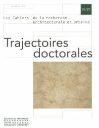 Laurent Devisme et Yannis Tsiomis - Les cahiers de la recherche architecturale et urbaine N° 26/27, Novembre 2 : Trajectoires doctorales.