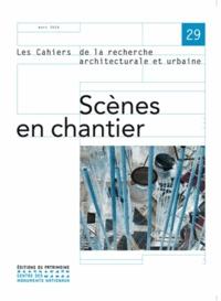Panos Mantziaras - Les cahiers de la recherche architecturale et urbaine N° 29, Mars 2014 : Scènes en chantier.