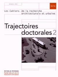 Panos Mantziaras - Les cahiers de la recherche architecturale et urbaine N° 30/31, Décembre 2 : Trajectoires doctorales - Tome 2.