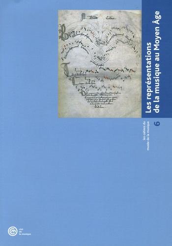 Martine Clouzot et Christine Laloue - Les cahiers du musée de la musique N° 6 : Les représentations de la musique au Moyen-Age.