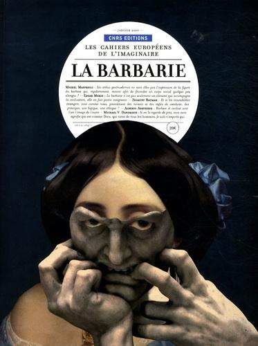Michel Maffesoli et Alberto Abruzzese - Les cahiers européens de l'imaginaire N° 1, Janvier 2009 : La barbarie.