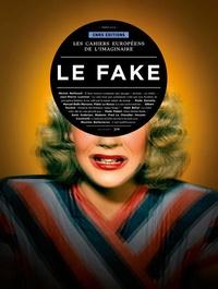 Michel Maffesoli - Les cahiers européens de l'imaginaire N° 6, Mars 2014 : Le fake.