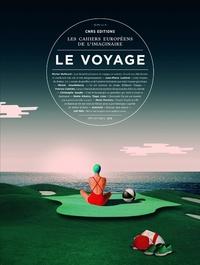 Hélène Strohl et Patrick Tacussel - Les cahiers européens de l'imaginaire N° 9, juin 2018 : Le voyage.