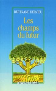 Bertrand Hervieu - Les champs du futur.