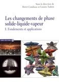 Hervé Combeau et Lounès Tadrist - Les changements de phase solide-liquide-vapeur - Tome 1, Fondements et applications.