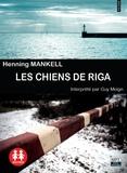 Henning Mankell - Les chiens de Riga. 1 CD audio MP3
